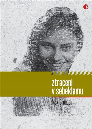 Ztraceni v sebeklamu - Max Gronach | Booksquad.ink