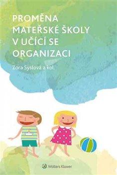 Obálka titulu Proměna mateřské školy v učící se organizaci