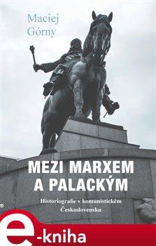 Obálka titulu Mezi Marxem a Palackým