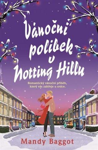 Vánoční polibek v Notting Hillu - Mandy Baggot | Booksquad.ink