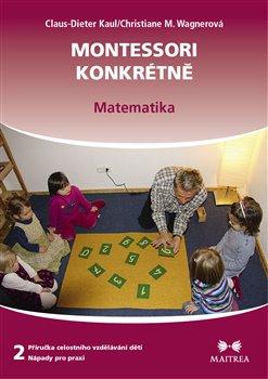 Obálka titulu Montessori konkrétně 2 - Matematika