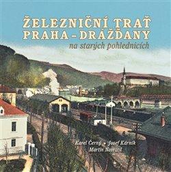 Obálka titulu Železniční trať Praha-Drážďany na starých pohlednicích