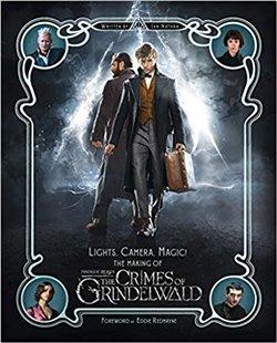 Lights, Camera, Magic! – The Making of Fantastic Beasts: The Crimes of Grindelwald: Fantastic Beasts 2 (Fantastic Beasts/Grindelwald)