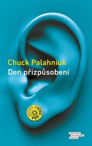 Den přizpůsobení - Chuck Palahniuk | Booksquad.ink