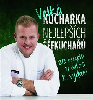 Velká kuchařka nejlepších šéfkuchařů - 213 receptů
