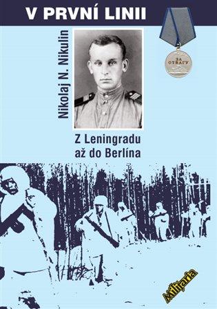 V první linii:Z Leningradu až do Berlína - Nikolja N. Nikulin | Booksquad.ink