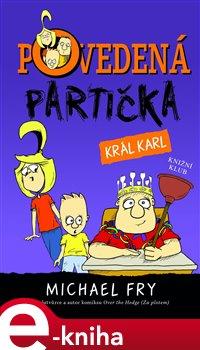 Povedená partička 3: Král Karl