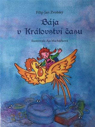 Bája v království času - Filip Jan Zvolský | Booksquad.ink