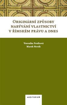 Obálka titulu Originární způsoby nabývání vlastnictví v římském právu a dnes
