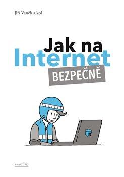 Obálka titulu Jak na Internet – Bezpečně