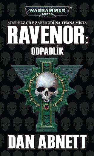 Ravenor: Odpadlík - Dan Abnett | Booksquad.ink