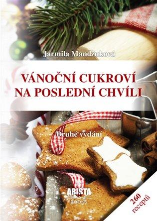 Vánoční cukroví na poslední chvíli - Jarmila Mandžuková | Booksquad.ink