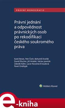 Obálka titulu Právní jednání a odpovědnost právnických osob po rekodifikaci českého soukromého práva