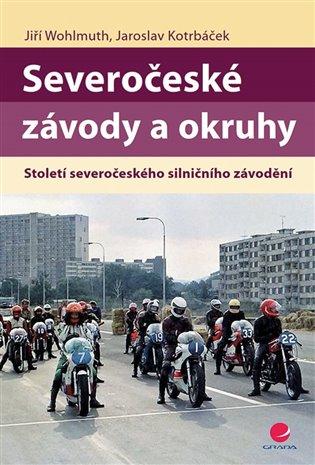 Severočeské závody a okruhy:Století severočeského silničního závodění - Jaroslav Kotrbáček,   Booksquad.ink