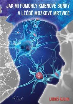 Obálka titulu Jak mi pomohly kmenové buňku v léčbě mozkové mrtvice