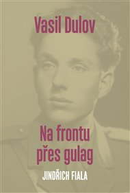 Vasil Dulov - Na frontu přes gulag