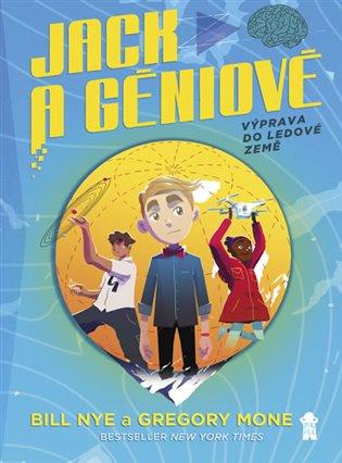 Výprava do ledové země:Jack a Geniové - Gregory Mone, | Booksquad.ink