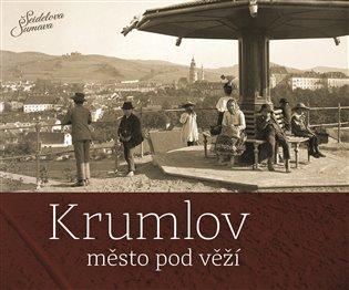 Krumlov - město pod věží - Petr Hudičák, | Booksquad.ink