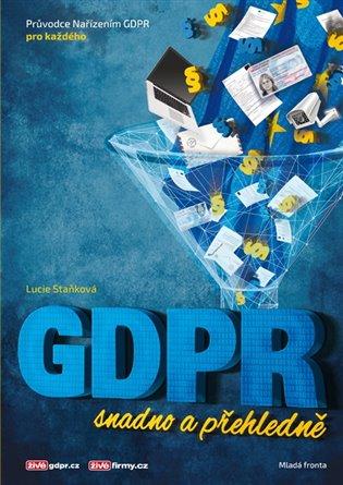 GDPR:snadno a přehledně - Lucie Staňková | Booksquad.ink
