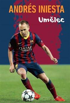 Obálka titulu Andrés Iniesta - Umělec