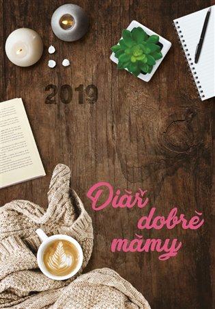 Diář dobré mámy 2019 - - | Booksquad.ink