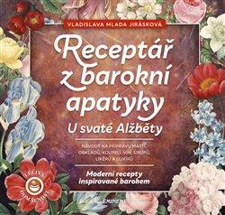 Obálka titulu Receptář barokní apatyky U svaté Alžběty