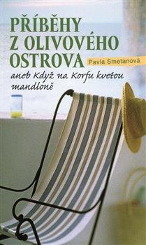 Obálka titulu Příběhy z olivového ostrova aneb Když na Korfu kvetou mandloně