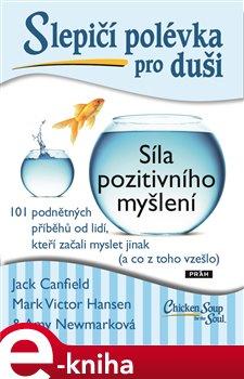 Obálka titulu Slepičí polévka pro duši: Síla pozitivního myšlení