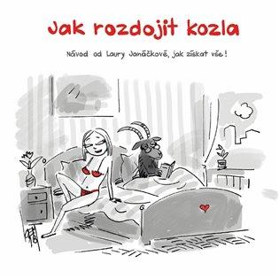 Jak rozdojit kozla:Návod od Laury Janáčkové, jak získat vše! - Laura Janáčková | Booksquad.ink