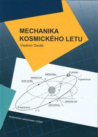Mechanika kosmického letu - Vladimír Daněk | Booksquad.ink