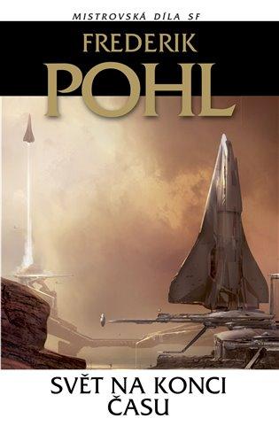 Svět na konci času - Frederik Pohl   Booksquad.ink