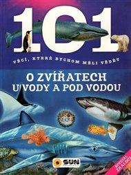 101 věcí o zvířatech u vody a pod vodou