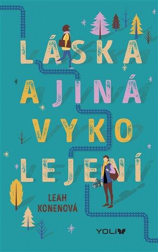 Láska a jiná vykolejení - Leah Konenová | Booksquad.ink