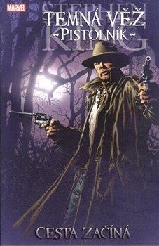 Obálka titulu Temná věž 6 - Pistolník: Cesta začíná