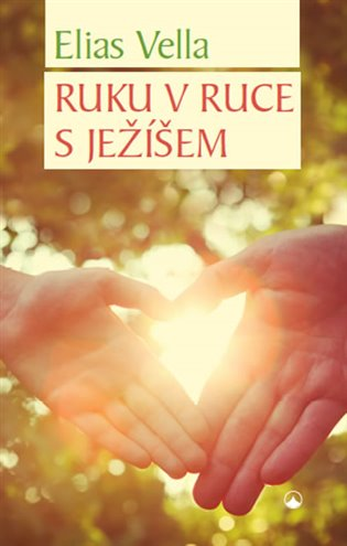 Ruku v ruce s Ježíšem - Elias Vella   Booksquad.ink