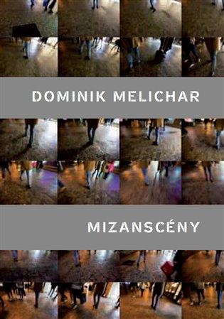 Mizanscény - Dominik Melichar | Booksquad.ink