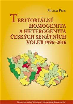 Obálka titulu Teritoriální homogenita a heterogenita českých senátních voleb 1996–2016