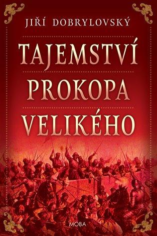 Tajemství Prokopa Velikého - Jiří Dobrylovský   Booksquad.ink