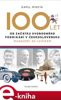 Obálka titulu 100 let od začátku svobodného podnikání v Československu