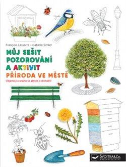 Obálka titulu Můj sešit pozorování a aktivit: Příroda ve městě