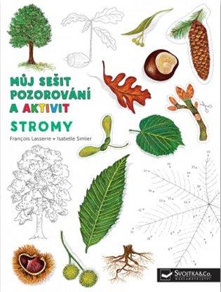 Můj sešit pozorování a aktivit: Stromy - Francois Lasserre | Booksquad.ink