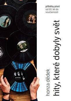 Obálka titulu Hity, které dobyly svět - Příběhy písní od 50. let do současnosti