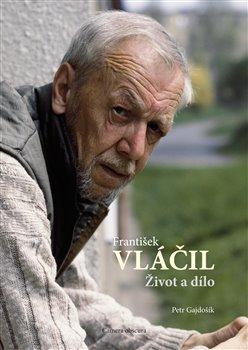 Obálka titulu František Vláčil: Život a dílo
