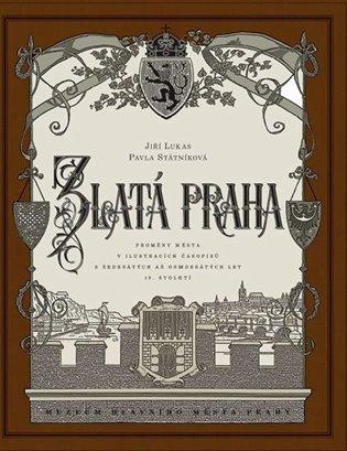 Zlatá Praha - Jiří Lukas, | Booksquad.ink
