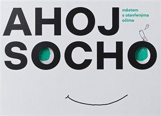 Ahoj socho:Městem s otevřenýma očima - Michaela Matysová,   Booksquad.ink
