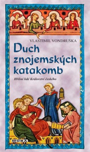 Duch znojemských katakomb - Vlastimil Vondruška | Booksquad.ink