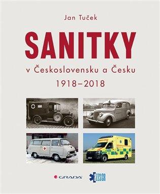 Sanitky v Československu a Česku 1918-2018 - Jan Tuček   Booksquad.ink