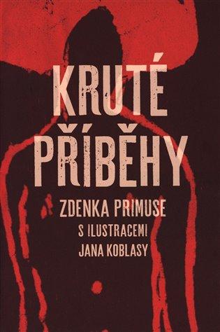 Kruté příběhy - Zdenek Primus | Booksquad.ink