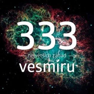 333 největších záhad vesmíru - František Martínek, | Booksquad.ink