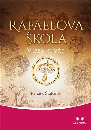 Rafaelova škola - Vlasy dryád - Renata Štulcová   Booksquad.ink